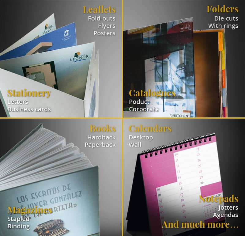 leaflets, fold-outs, folders, paperback and hardback books, calendars, stationery, catalogues, magazines, notepad, agenda and much more